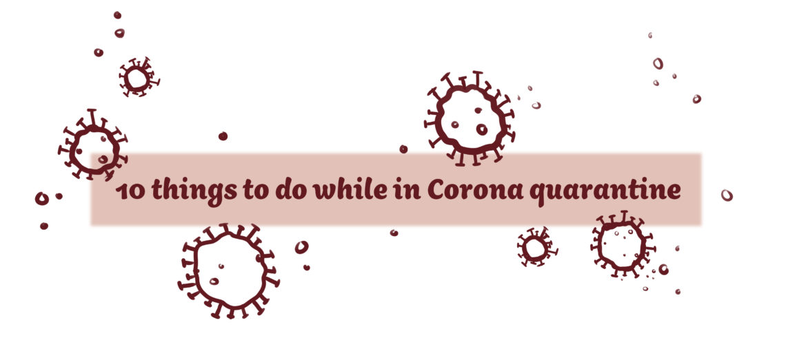 10 things to do while in corona quarantine